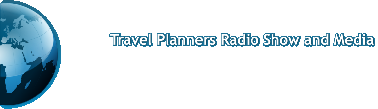 Travel Planners Radio Show and Media